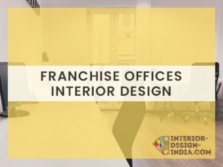 Interior Designing for Franchise Offices - Corporate Interiorin Delhi NCR